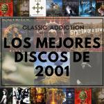 Classic Addiction: Los Mejores Discos de 2001