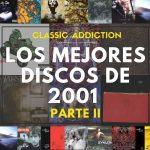Classic Addiction: Los Mejores Discos de 2001 (Segunda Parte)