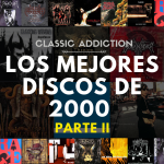 Classic Addiction: Los Mejores Discos de 2000 (Segunda Parte)