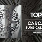 """CARCASS : """"Surgical Steel"""" - Top 5"""