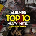Los 10 álbumes de Heavy Metal más influyentes a la fecha.